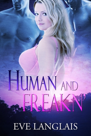 Human and Freakn' by Eve Langlais