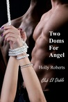 Two Doms for Angel (Club El Diablo #5; Angel's Doms, #1)