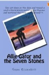 Allie Gator And The Seven Stones by Sean Eckenrod
