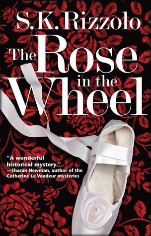 The Rose in the Wheel by S.K. Rizzolo