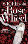 The Rose in the Wheel (John Chase Mystery, #1)