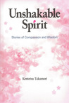 Unshakable Spirit: Stories of Compassion and Wisdom