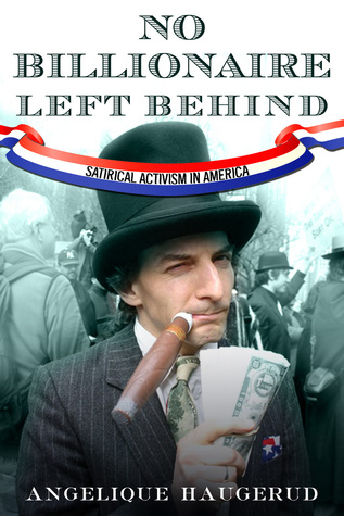 No Billionaire Left Behind: Satirical Activism in America