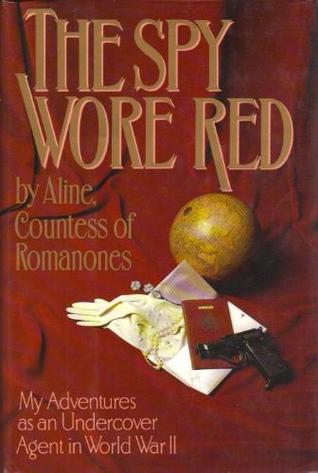 The Spy Wore Red by Aline Countess of Romanones