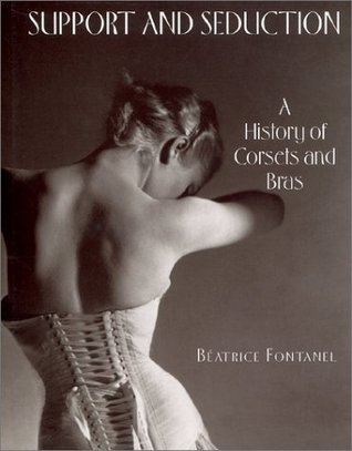 Support and Seduction: The History of Corsets and Bras
