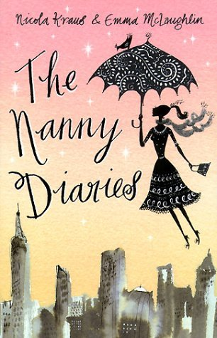 The Nanny Diaries by Nicola Kraus