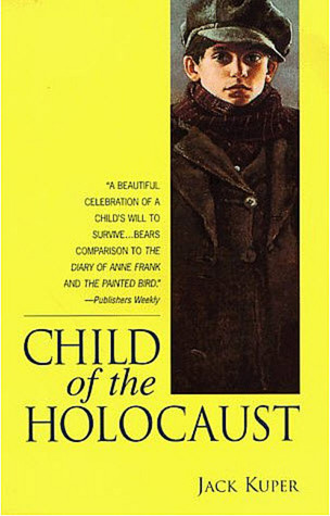Child of the Holocaust by Jack Kuper