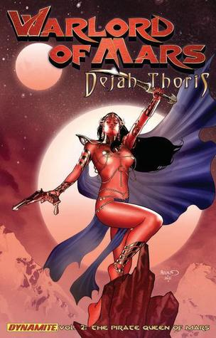 Pirate Queen of Mars (Warlord of Mars: Dejah Thoris Volume 2)