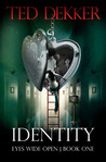 Identity (Eyes Wide Open, #1)