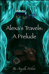 Alexa's Travels: A Prelude
