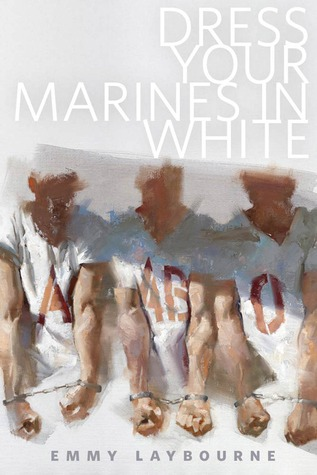 Dress Your Marines in White by Emmy Laybourne