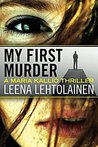 My First Murder (Maria Kallio, #1)