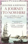 A Journey to Nowhere: Detours and Riddles in the Lands and History of Courland