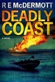 Deadly Coast by R.E. McDermott