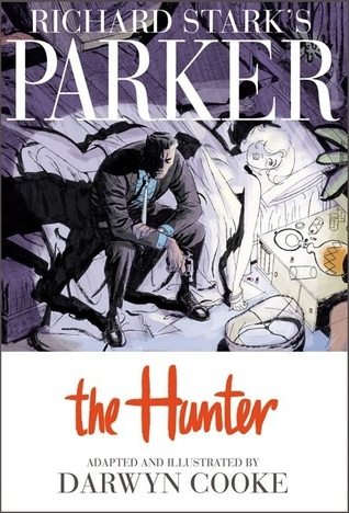 Richard Stark's Parker by Darwyn Cooke
