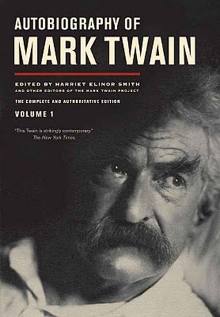 Autobiography of Mark Twain by Mark Twain