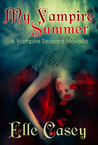 My Vampire Summer by Elle Casey