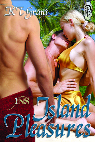 Review: Island Pleasures by KT Grant