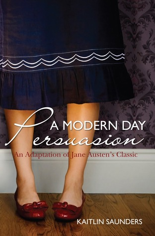 A Modern Day Persuasion: An Adaptation of Jane Austen's Novel