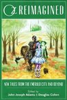 Oz Reimagined by John Joseph Adams