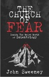 The Church of Fear: Inside the Weird World of Scientology