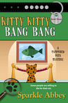 Kitty Kitty Bang Bang (Mystery #3)