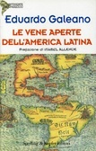 Le vene aperte dell'America Latina by Eduardo Hughes Galeano