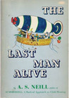 The Last Man Alive: A Story for Children from the Age of Seven to Seventy