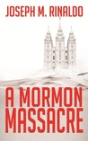 A Mormon Massacre