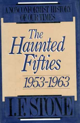 The Haunted Fifties: 1953–1963 (A Nonconformist History of Our Times, #4)