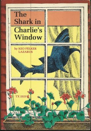 The shark in charlie 39 s window by keo felker lazarus for Window quotes goodreads