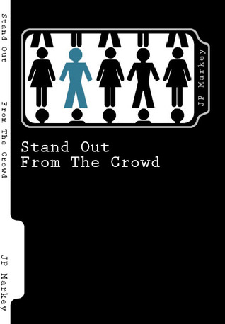 Stand Out by J.P. Markey