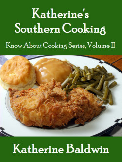 Katherine's Southern Cooking by Katherine Baldwin