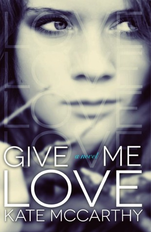 Give Me Love (Give Me, #1)