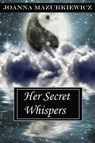 Her Secret Whispers by Joanna Mazurkiewicz
