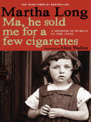 Free download Ma, He Sold Me For A Few Cigarettes (Ma... #1) PDF by Martha Long