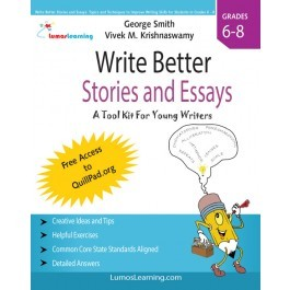 Write Better Stories and Essays: Topics and Techniques to Improve Writing Skills for Students in Grades 6 - 8