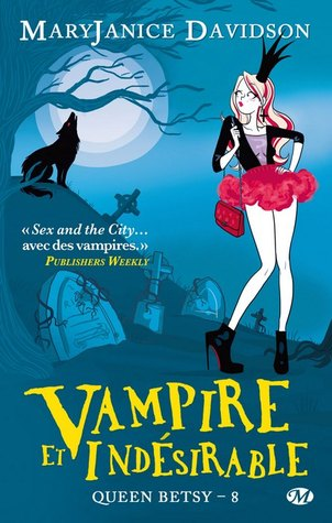 couverture queen betsy tome 8 vampire et indésirable maryjanice davidson milady