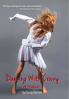 Dancing with Crazy