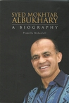 Syed Mokhtar Albukhary: A Biography