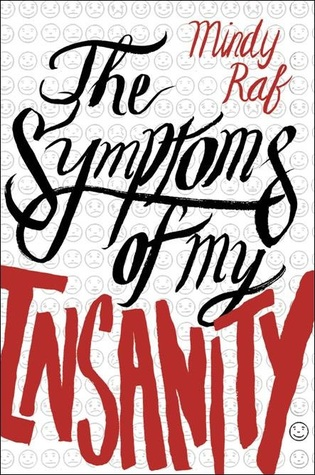 Book cover for The Symptoms of My Insanity by Mindy Raf