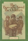 The Boys Who Saved The Children by Margaret Baldwin