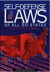 Self-Defense Laws of All 50 States: With Plain-Talk Summaries