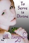 To Serve is Divine by R.E.  Hargrave
