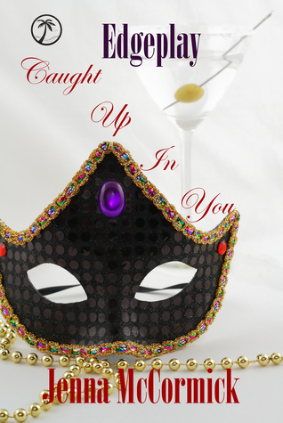 Caught Up In You by Jenna McCormick