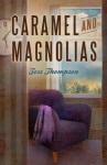 Caramel and Magnolias (Legley Bay, #1)