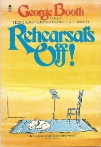 Rehearsal's Off! by George Booth