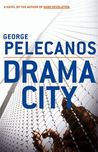 Drama City by George Pelecanos