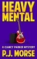 Heavy Mental: A Clancy Parker Mystery