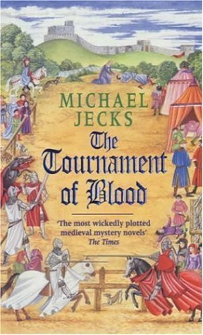 The Tournament of Blood by Michael Jecks